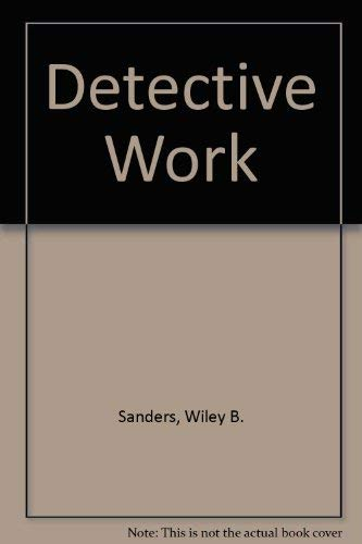 9780029276600: Detective Work: A Study of Criminal Investigations