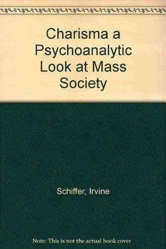 9780029278901: Charisma a Psychoanalytic Look at Mass Society