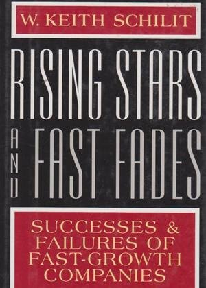 9780029278925: Rising Stars and Fast Fades: Successes and Failures of Fast-Growth Companies