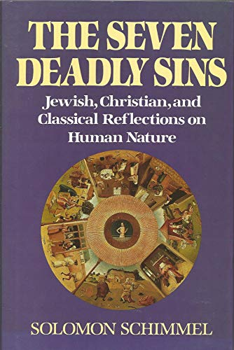 The Seven Deadly Sins:Jewish, Christian and Classical Reflections on Human Nature