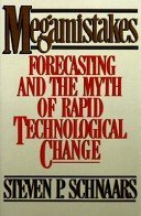 9780029279526: MEGAMISTAKES: Forecasting and the Myth of Rapid Technological Change