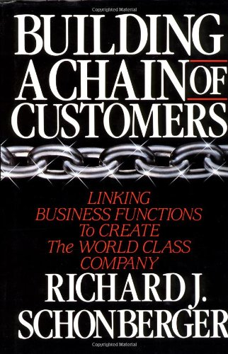 Building a Chain of Customers: Linking Business Functions to Create World Class Company