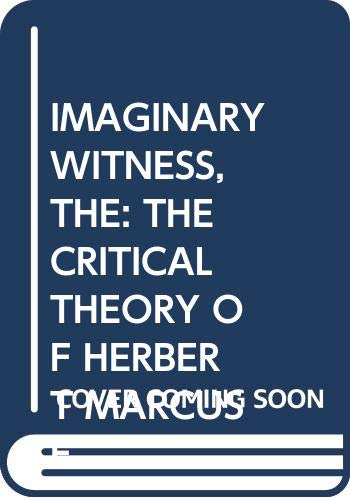 9780029280409: IMAGINARY WITNESS, THE: THE CRITICAL THEORY OF HERBERT MARCUSE