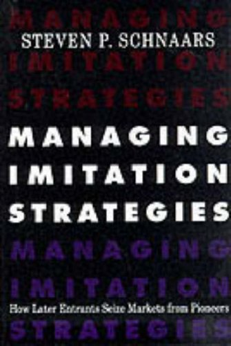 9780029281055: Managing Imitation Strategies: How Later Entrants Seize Markets from Pioneers