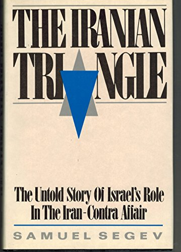 9780029283417: The Iranian Triangle: The Untold Story of Israel's Role in the Iran-Contra Affair