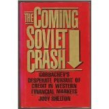 9780029285817: The Coming Soviet Crash: Gorbachev's Desperate Pursuit of Credit in Western Financial Markets