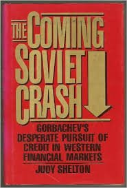 9780029285824: The Coming Soviet Crash: Gorbachev's Desperate Pursuit of Credit in Western Financial Markets