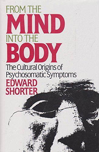 9780029286661: From the Mind into the Body: The Cultural Origins of Psychosomatic Disorders