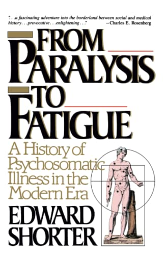 9780029286678: From Paralysis to Fatigue: A History of Psychosomatic Illness in the Modern Era