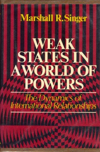 9780029289006: Weak States in a World of Powers: The Dynamics of International Relationships