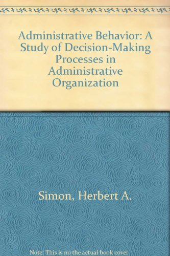 9780029289716: Administrative Behavior: A Study of Decision-Making Processes in Administrative Organization