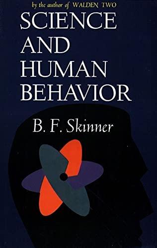 Science and Human Behaviour: Skinner, B. F.