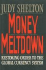 9780029291122: Money Meltdown: Restoring Order to the Global Currency System