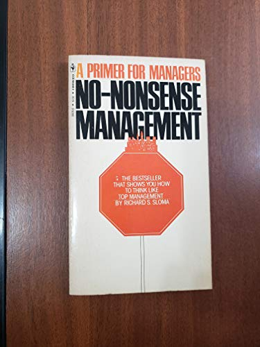 No-Nonsense Management: Sloma, Richard S.