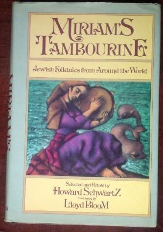 Miriam's Tambourine: Jewish Folktales from Around the World: Schwartz, Howard
