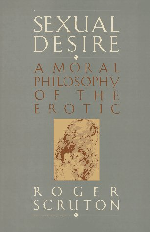 9780029292808: Sexual Desire: A Moral Philosophy Of The Erotic