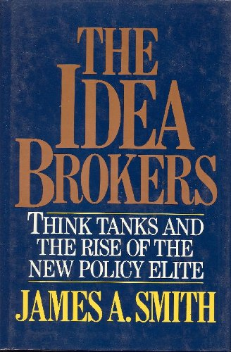 9780029295519: The Idea Brokers: Think Tanks and the Rise of the New Policy Elite