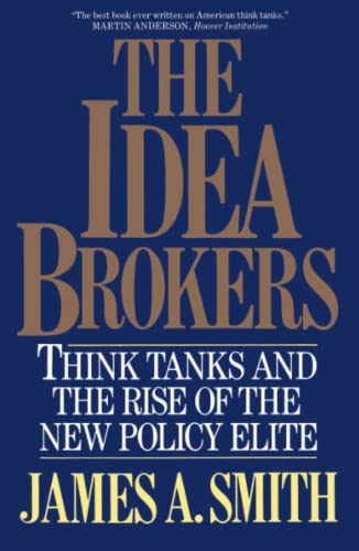 9780029295557: The Idea Brokers: Think Tanks And The Rise Of The New Policy Elite