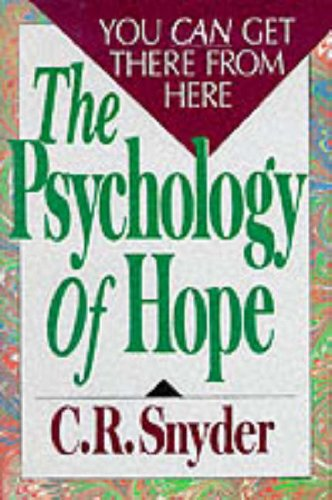 9780029297155: The Psychology of Hope: You Can Get There from Here