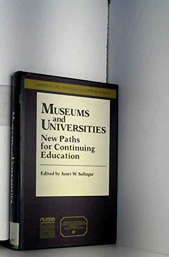 9780029298602: Museums and Universities: New Paths for Continuing Education (American Council on Education/Oryx Press Series on Higher Education)