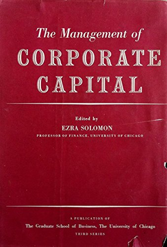9780029298701: The Management of Corporate Capital