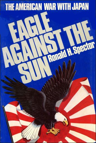 9780029303603: EAGLE AGAINST THE SUN (THE AMERICAN WAR WITH JAPAN)