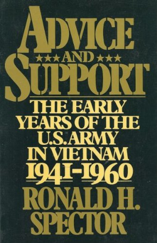 9780029303702: Advice and Support: The Early Years of the United States Army in Vietnam, 1941-1960