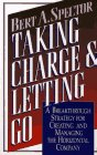 9780029303856: Taking Charge and Letting Go: A Breakthrough Strategy for Creating and Managing the Horizontal Company