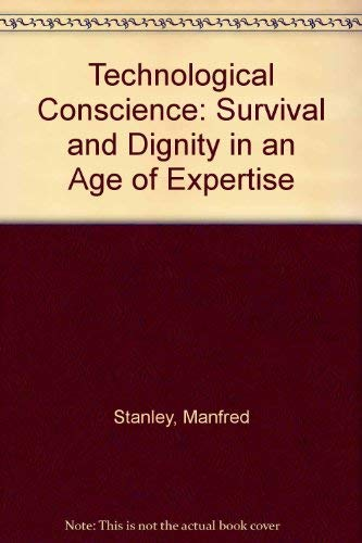 9780029306109: The Technological Conscience: Survival and Dignity in an Age of Expertise