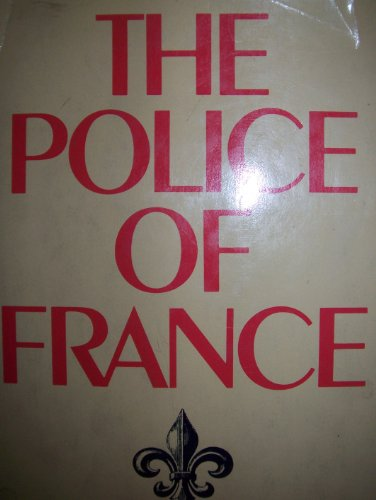 9780029308202: The Police of France