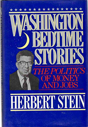Washington Bedtime Stories: The Politics of Money and Jobs