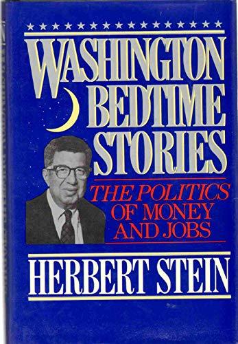 9780029308707: Washington Bedtime Stories: The Politics of Money and Jobs