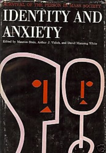 9780029309100: Identity and Anxiety: Survival of the Person in Mass Society