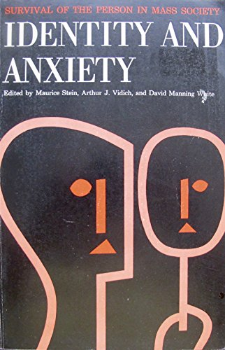 9780029309209: Identity and Anxiety: Survival of the Person in Mass Society