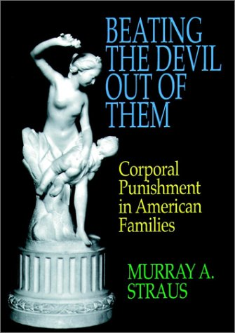 9780029317303: Beating the Devil Out of Them: Corporal Punishment in American Families