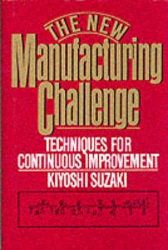 9780029320402: The New Manufacturing Challenge: Techniques for Continuous Improvement