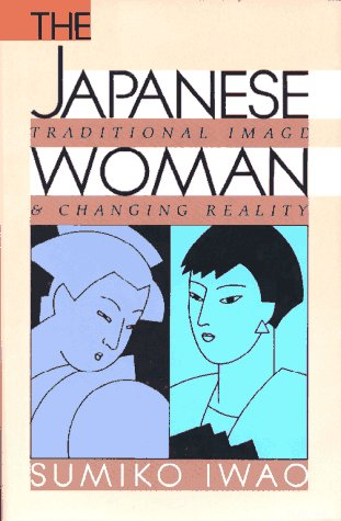 9780029323151: The Japanese Woman: Traditional Image and Changing Reality