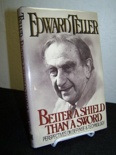 9780029324615: Better a Shield Than a Sword: Perspectives on the Defense and Technology