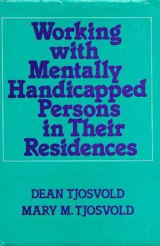 9780029324905: Working With the Mentally Handicapped in Their Residences