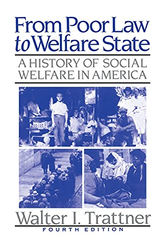 9780029327128: From Poor Law to Welfare State 4th Edition (a History of Social Welfare in Ame: A History of Social Welfare in America