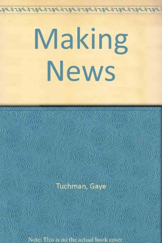 9780029329306: Making News: A Study in the Construction of Reality