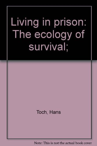 9780029329405: Living in prison: The ecology of survival;
