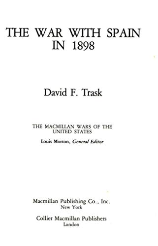 9780029329504: The War with Spain in 1898 (The Macmillan wars of the United States)
