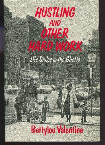 9780029330609: Hustling and Other Hard Work: Life Styles in the Ghetto