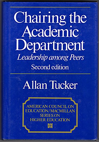 9780029330906: Chairing the academic department: Leadership among peers (American Council on Education/Macmillan series on higher education)