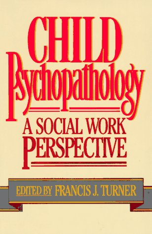 9780029331019: Child Psychopathology: A Social Work Perspective