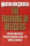 9780029331521: Training of Officers: From Military Professionalism to Irrelevance