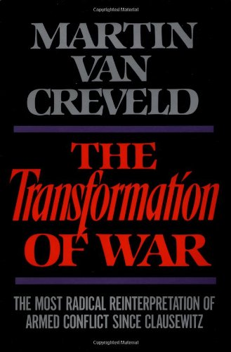 9780029331552: The Transformation of War: The Most Radical Reinterpretation of Armed Conflict Since Clausewitz