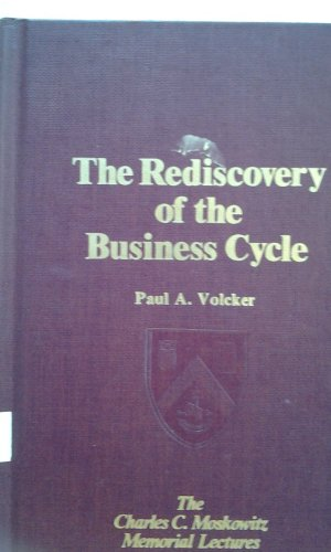 9780029334300: Rediscovery of the Business Cycle (The Charles C. Moskowitz memorial lectures)
