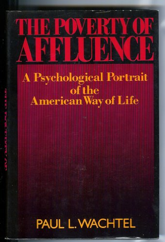 9780029335406: Poverty of Affluence: A Psychological Portrait of the American Way of Life